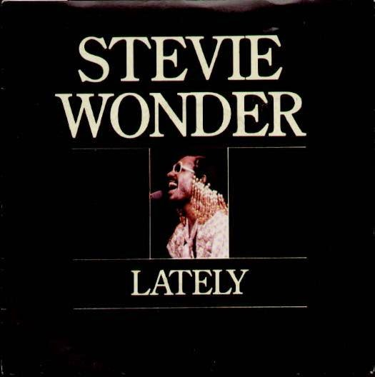 perfect song, lately, stevie wonder