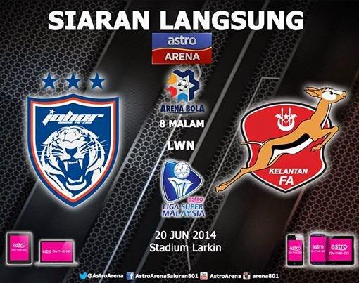 Johor JDT VS Kelantan Online Live Stream Liga Super Malaysia 20 June 2014