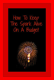 How To Keep The Spark Alive On A Budget
