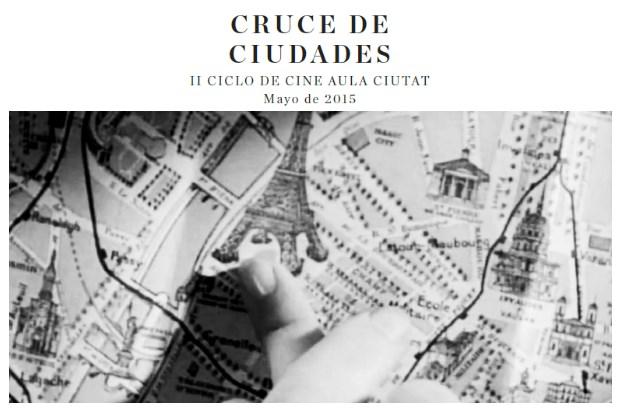 Cruce de Ciudades, II Ciclo de Cine Aula Ciutat