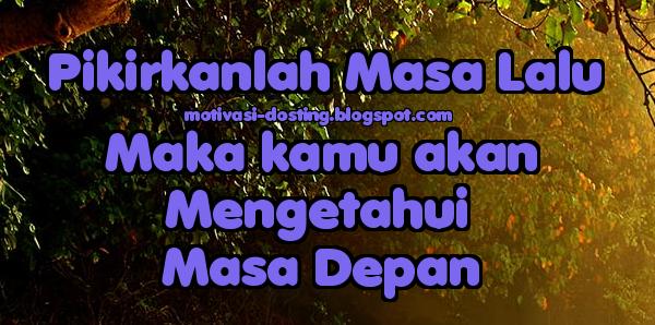 Kata kata motivasi, kata kat bijak, pepatah bijak, kata kata mutiara, kata pepatah, Kalimat penggugah semangat