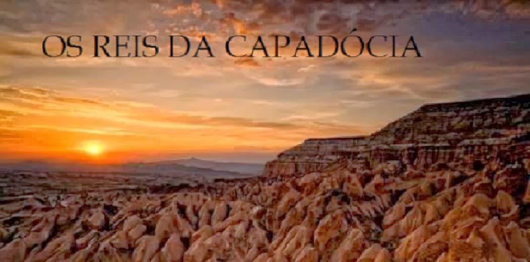 OS REIS DA CAPADÓCIA