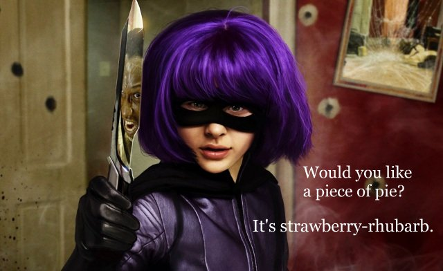 Hit Girl with a knife asking if you would like a piece of pie, strawberry-rhubarb