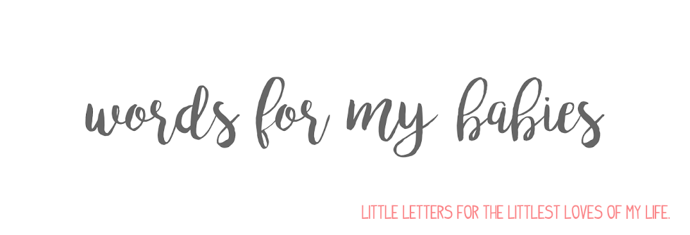 Words For My Babies