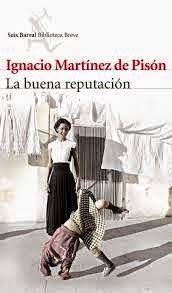 Ignacio Martínez de Pisón, La buena reputación