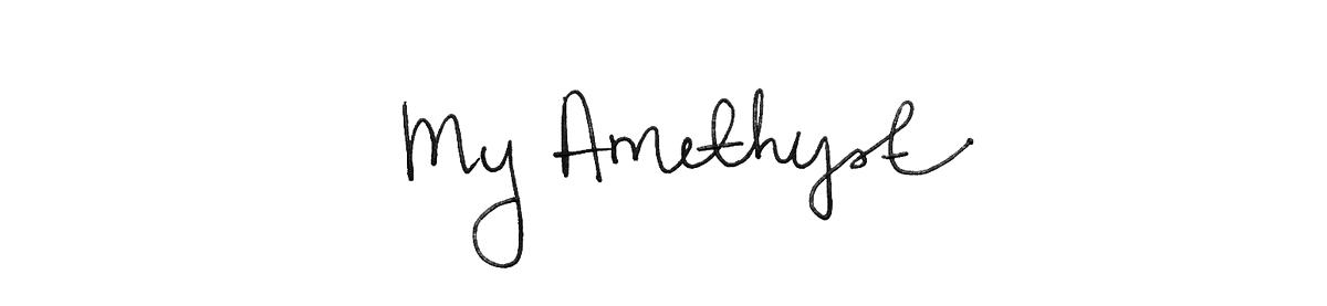 My Amethyst ♡