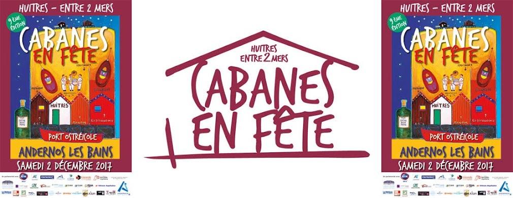 CABANES EN FETE et  Huîtres Entre 2 mers ! Bienvenue sur le blog..