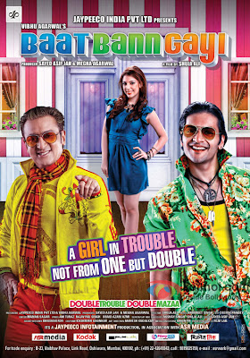 Baat Bann Gayi Movie Poster (2013) Hindi Movie Release Date, Star, Cast and Crew, Trailer
