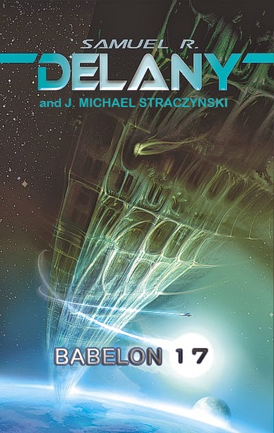 Samuel R. Delaney and J. Michael Straczynski Babelon 17 Babylon 17
