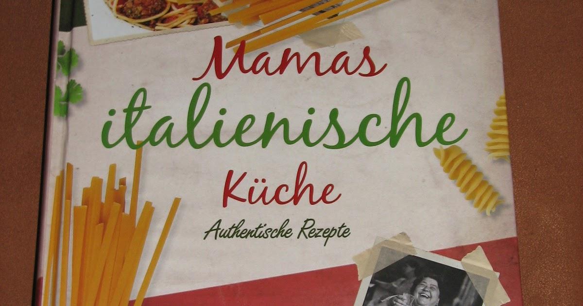 Testfreak mamas italienische k che ein wundersch nes kochbuch for Italienisches kochbuch