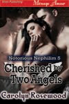 CHERISHED BY TWO ANGELS-Notorious Nephilim 5