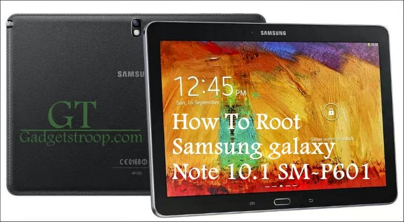 How To Root Samsung Galaxy Note 10.1 SM-P601 3g variant