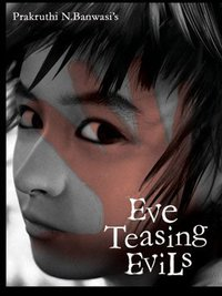 the problem of eve teasing in Few stigmas stay with you forever, no matter how much progress you make in life  scroll down the page and take a glimpse of what we have proposed to stop.