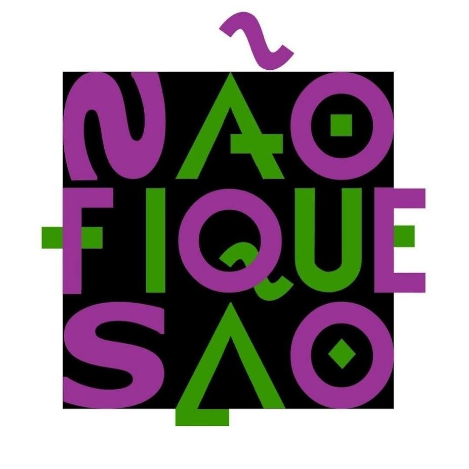 NÃO FIQUE SÃO