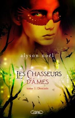 Chasseurs d'âmes Destinés Alyson Noël Soul Seekers Michel Lafon