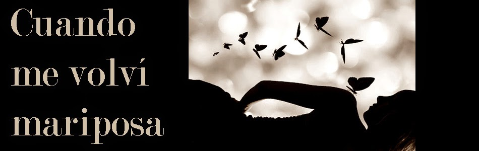 Cuando me volví mariposa