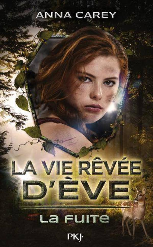 La vie rêvée D'Eve tome 1 : La fuite - Anna Carey dans Mes lectures