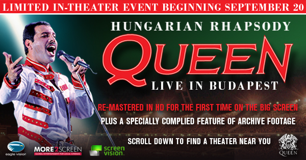 Screenvision, More2Screen and Eagle Rock are bringing a new, re-mastered version of Hungarian Rhapsody: Queen Live in Budapest '86 to theater across the ...