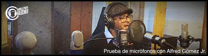 Prueba de micrófonos con Alfred Gómez Jr.