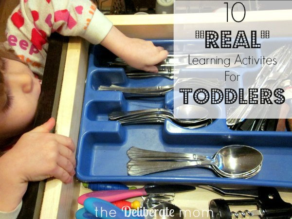 http://www.thedeliberatemom.com/2014/02/10-real-learning-activities-for-toddlers.html