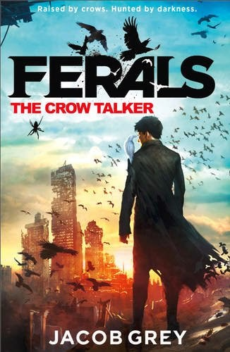 Mr Ripleys Enchanted Books Jacob Grey Ferals The Crow Talker