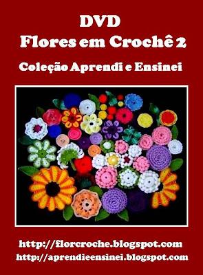 dvd flores em croche 5 volumes com edinir-croche video-aulas blog loja frete gratis