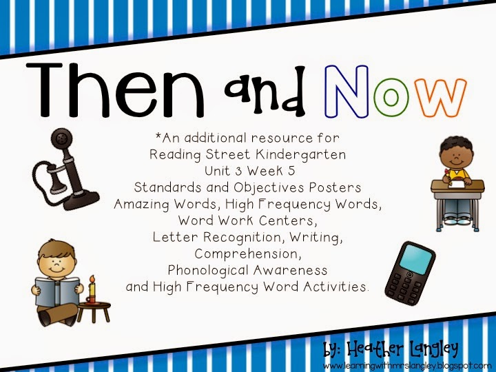 http://www.teacherspayteachers.com/Product/Then-and-Now-Reading-Street-Kindergarten-Unit-3-Week-5-1545631