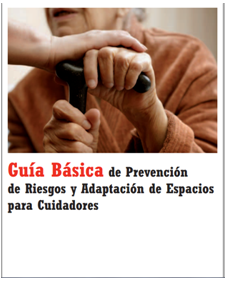 Guía Básica de Prevención de riesgos y Adaptación de espacios para cuidadores