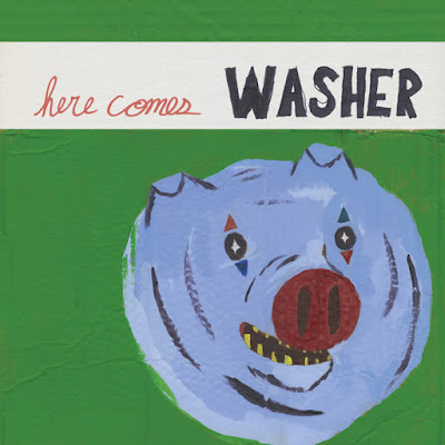 "WASHER ""Here Comes Washer"""