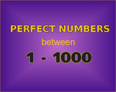 C++ program to find Perfect Numbers between 1 to 1000