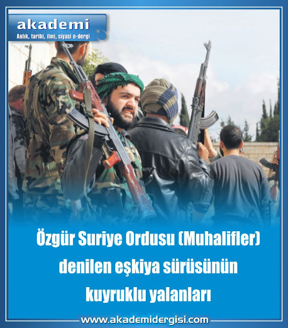 Özgür Suriye Ordusu (Muhalifler) denilen eşkiya sürüsünün kuyruklu yalanları