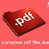 पीडीएफ फाइलों को आसानी से ऑनलाइन कंप्रेस कीजिये