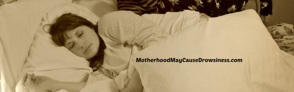 Join our new group: MOTHERHOOD, MAY CAUSE DROWSINESS!