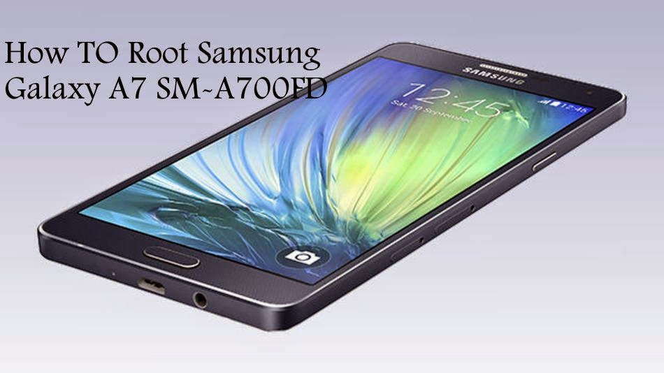 How to root samsung galaxy a7 sm-a700fd