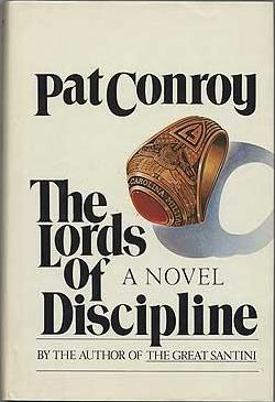 pat conroys the lords of discipline essay Well, finally: a review of pat conroy's  to readers of the lords of discipline and details about conroy's  of pat conroy's my losing season (by bethany.