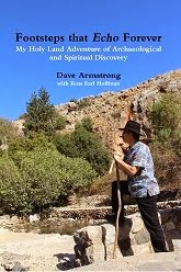<i>Footsteps that Echo Forever: My Holy Land Adventure of Archaeological &amp; Spiritual Discovery</i>