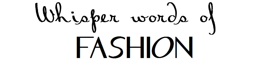 Whisper Words of Fashion