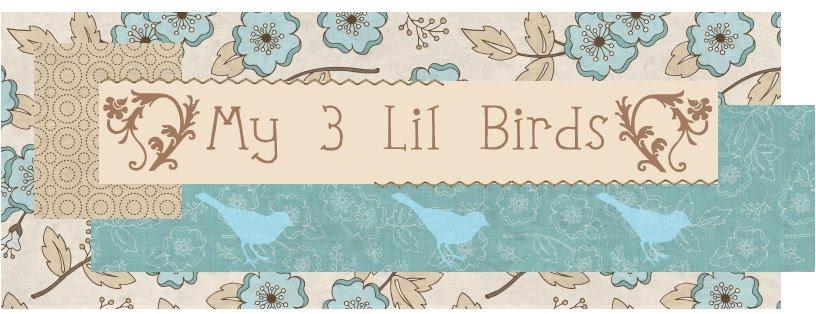 My 3 Lil Birds