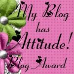 My Blog has Attitude Award!!!