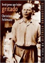 71 Tendríamos que Haber Gritado: La vida de Dietrich Bonhoeffer Christian Feldmann