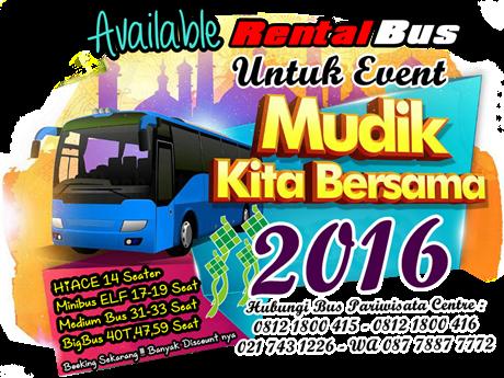 Kami Menyediakan Bus Mudik (Minibus, Medium Bus, BigBus) :