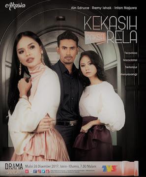 OST Kekasih Paksa Rela (Akasia TV3) (BARU!) Isnin-Khamis (7 Petang)