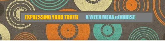 EXPRESSING YOUR TRUTH 6 Week eCourse