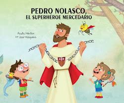 PEDRO NOLASCO, EL SUPERHÉROE MERCEDARIO