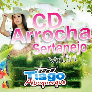 Dj Tiago Albuquerque - Arrocha Sertanejo Vol.11