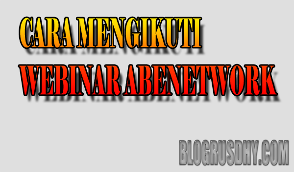 cara mengikuti webinar abenetwork
