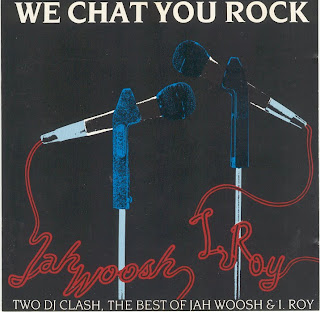 Jah Woosh & I Roy - We Chat You Rock