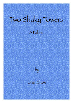 Two Shaky Towers : A Fable by Joe Blow