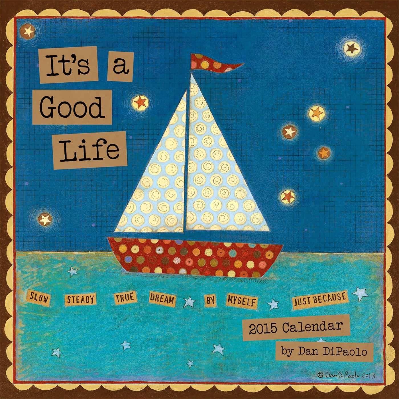 2015 It's a Good Life Calendar
