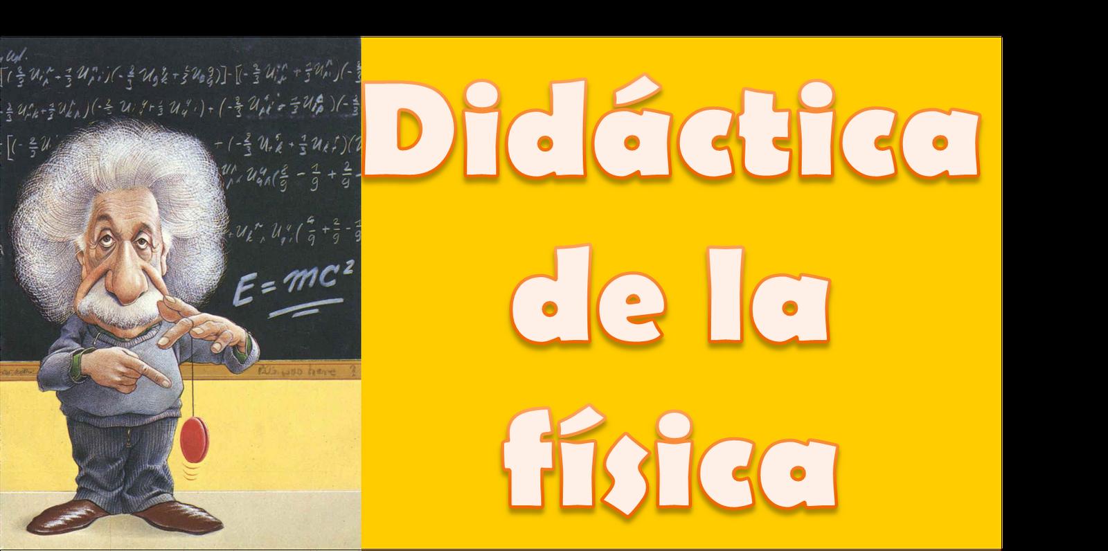 DIDACTICA DE LA FÍSICA
